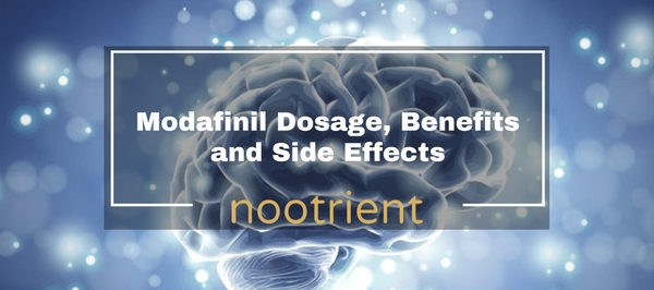 Modafinil Dosage Benefits And Side Effects Nootropics